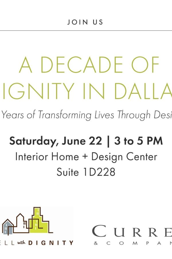 DWELL WITH DIGNITY: 10 YEAR ANNIVERSARY PARTY AT CURREY & CO.